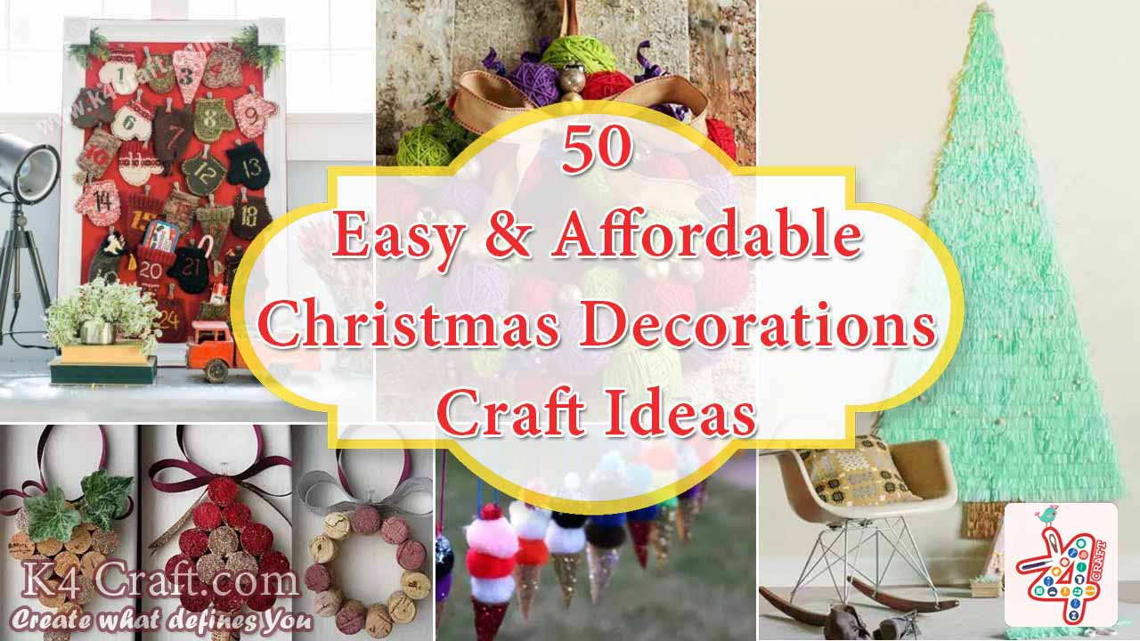 DIY: 50 Easy and Affordable Christmas Decorations Ideas - K4 Craft