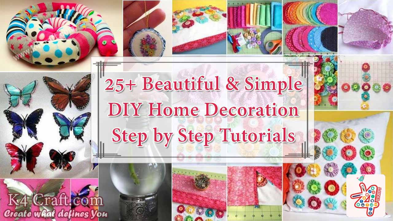 25 Beautiful Simple Diy Home Decoration Step By Step Tutorials K4 Craft