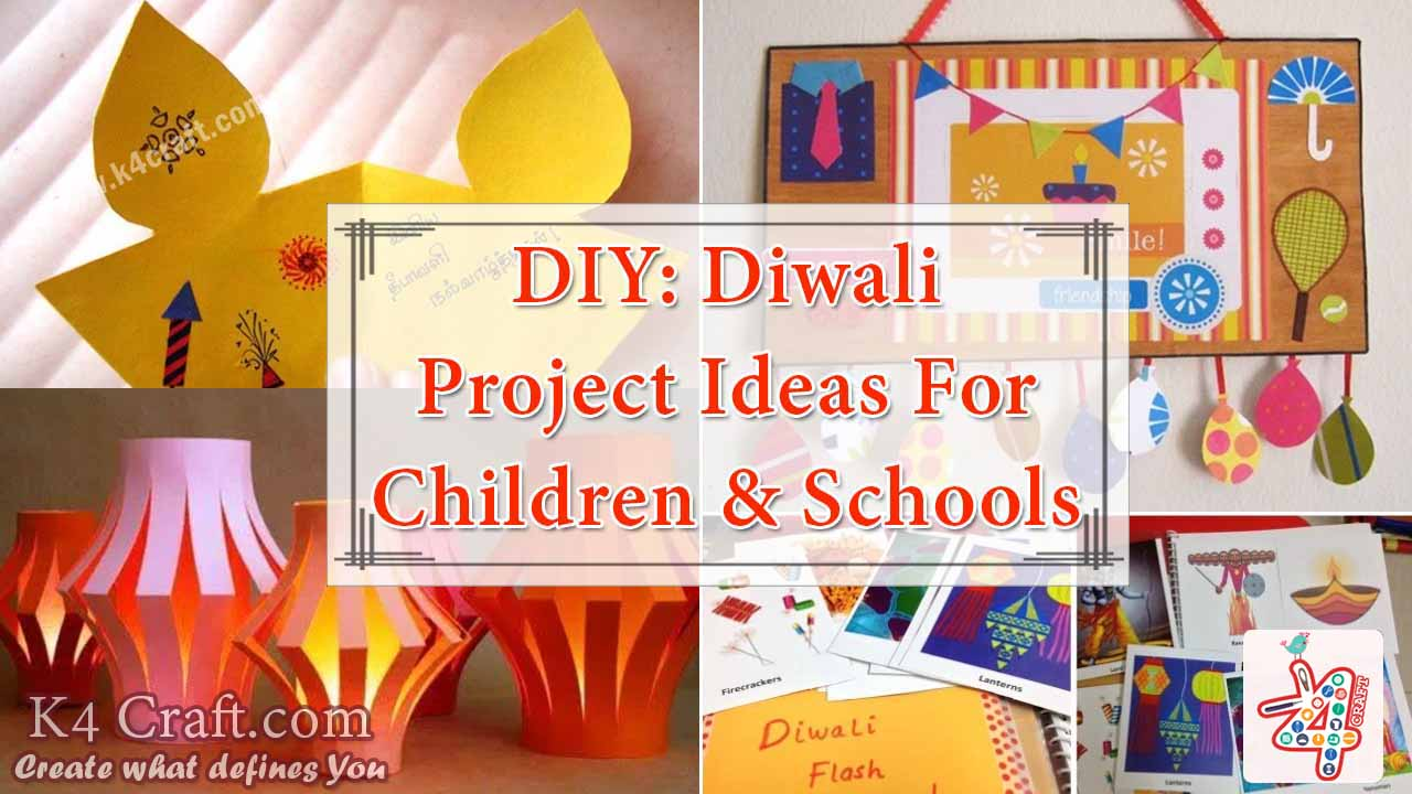 DIY: Diwali Project Ideas For Children & Schools - K4 Craft