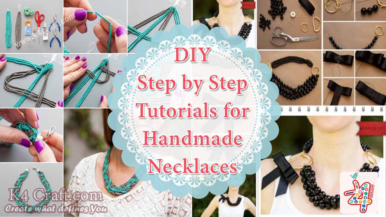DIY : Step by Step Tutorials for Handmade Necklaces - K4 Craft