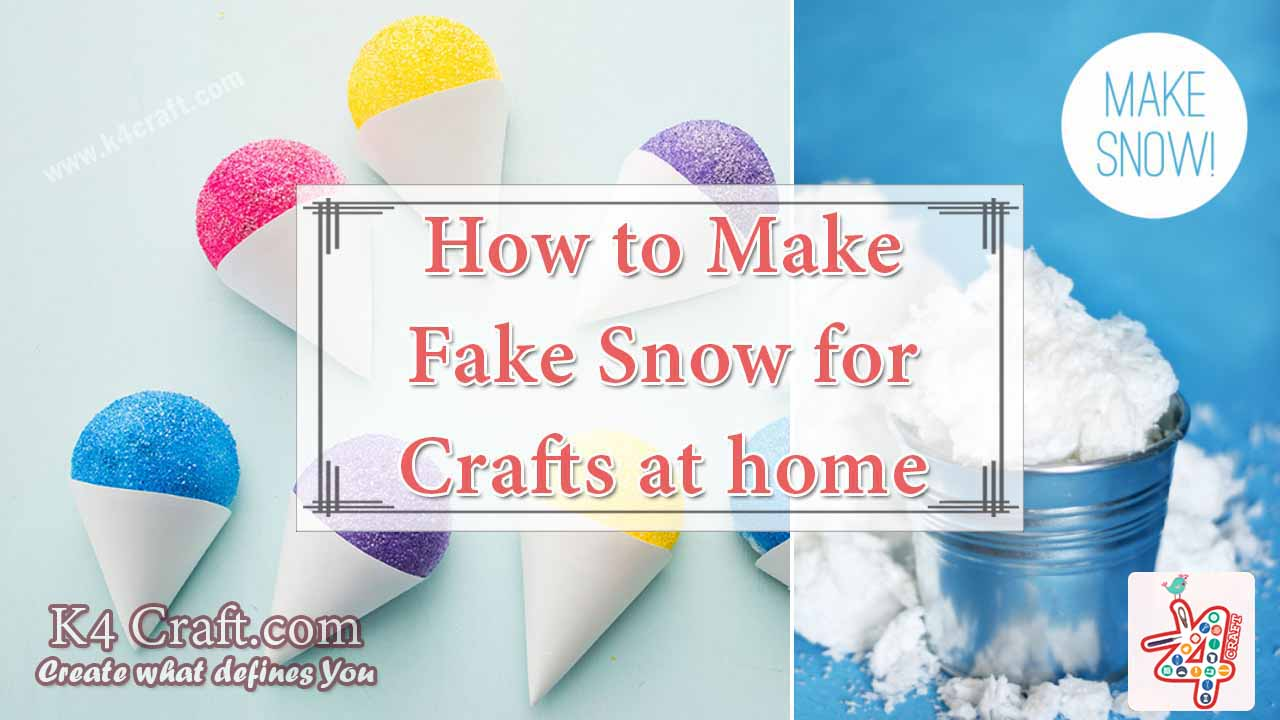 How to make fake snow for crafts at home k4 craft for Fake snow recipe for crafts