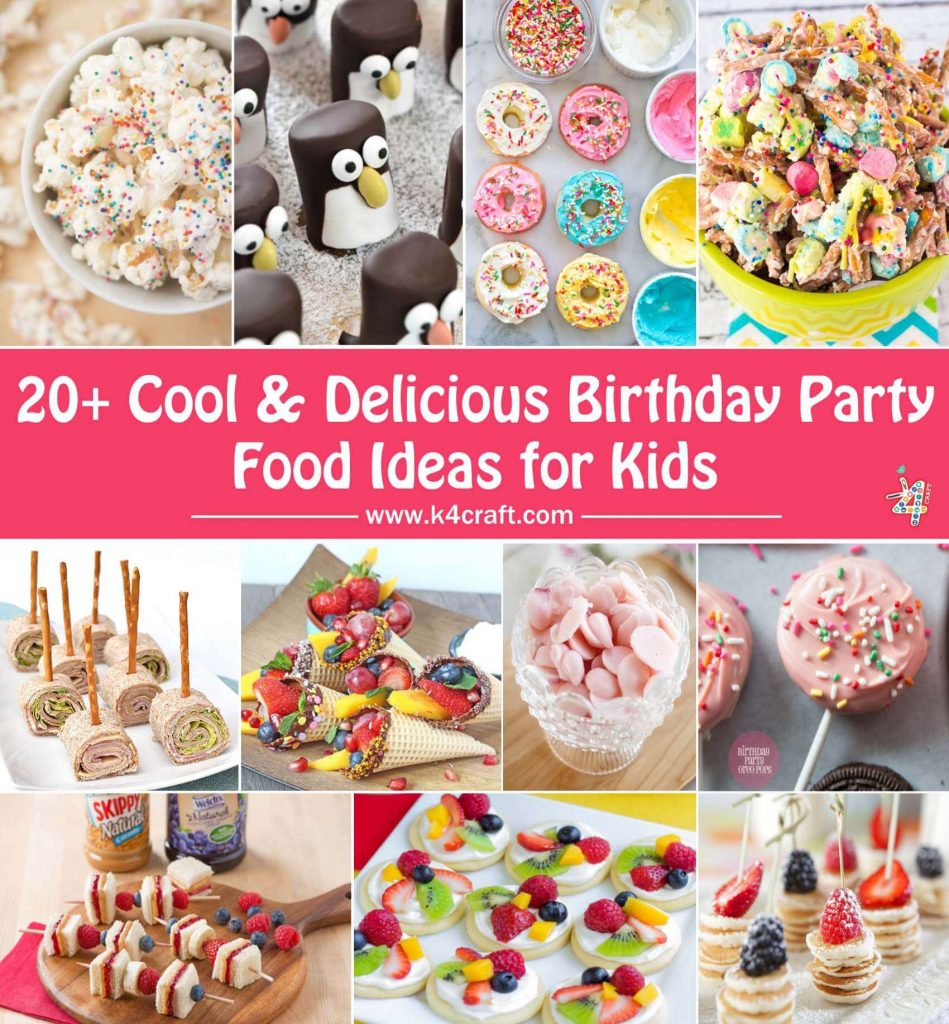 Cool delicious birthday party food ideas kids pin k4 craft for Cool food ideas for kids